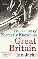 The Country Formerly Known as Great Britain: Writings 1989–2009