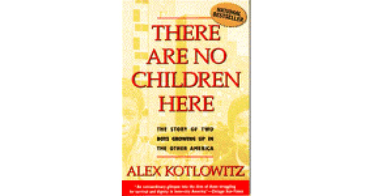 a review of there are no children here by alex kotlowitz Essays and criticism on alex kotlowitz's there are no children here - critical essays.