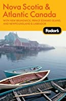 Fodor's Nova Scotia & Atlantic Canada, 11th Edition