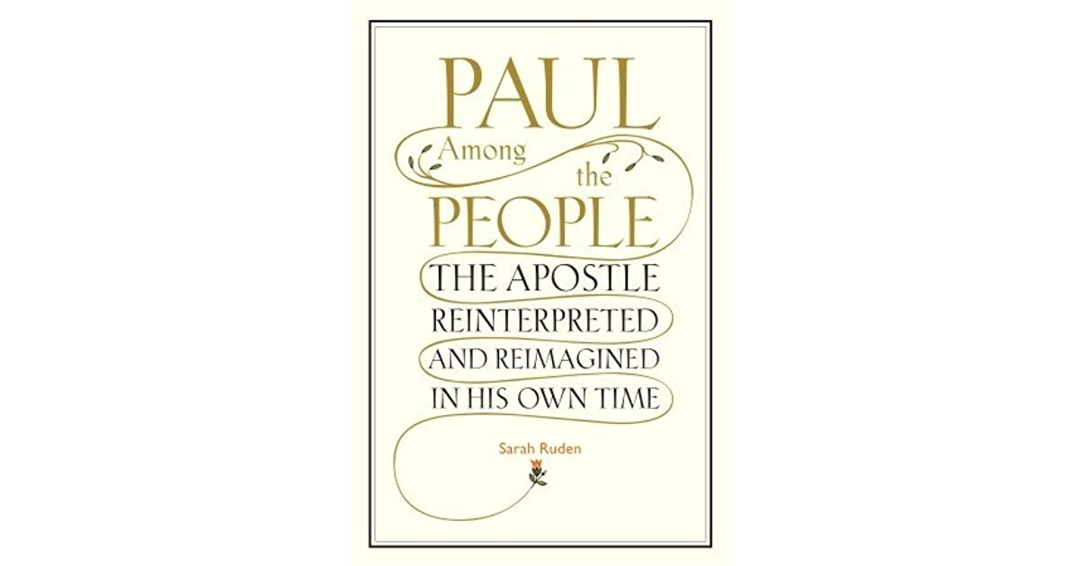 Paul Among The People: The Apostle Reinterpreted And Reimagined In His Own Time (2010)