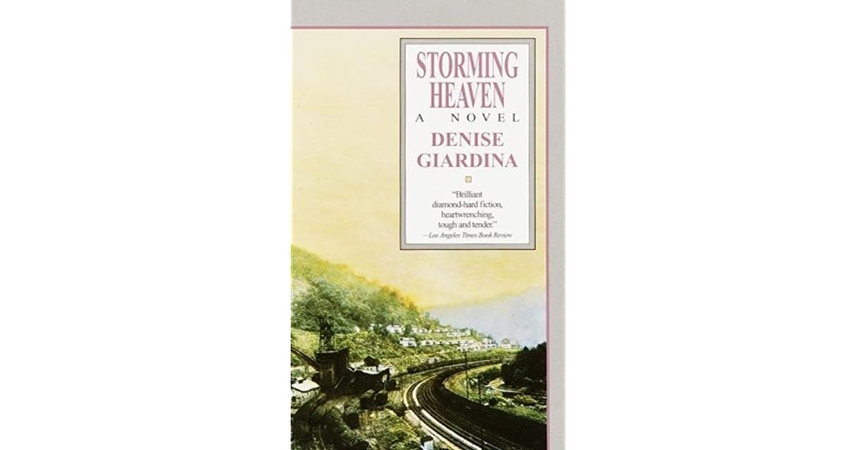 storming heaven by denise giardina I have such a massive stack of to read books that if i take the time to read a book more than once, it means i really, really love it i read storming heaven by.