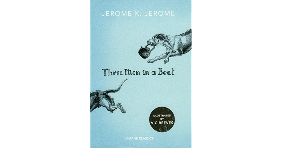 "three man in a boat essay Uk essays essay paper on ""three men in a boat"" jerome k jerome is a famous and outstanding novelist, essayist, humourist and playwright in the english literature."