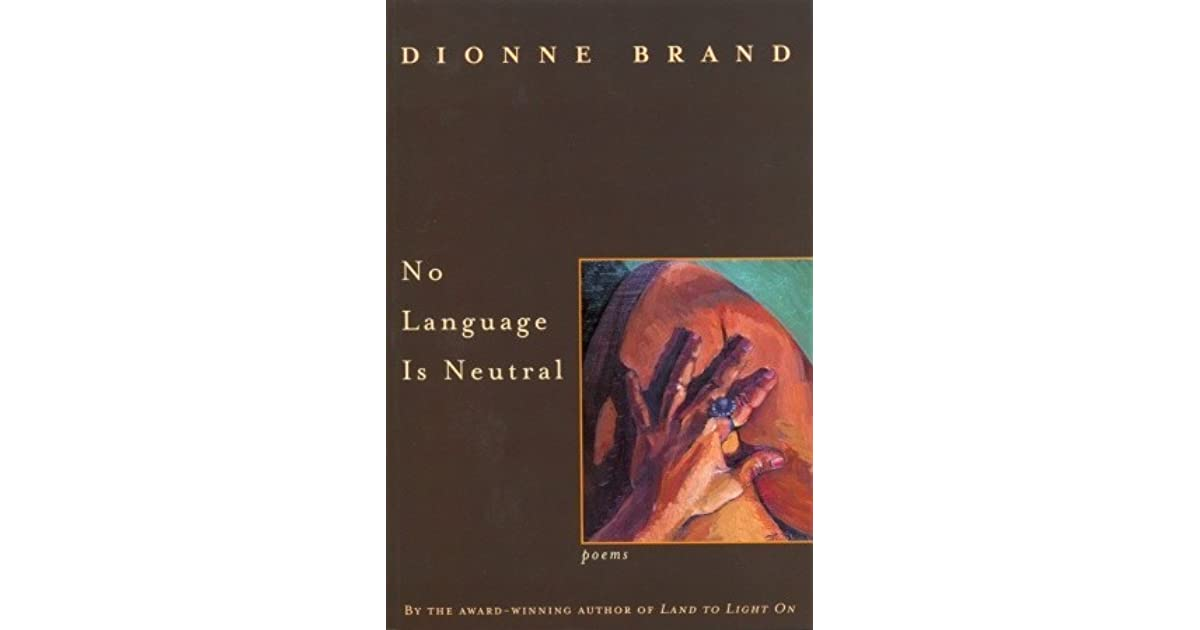 no language is neutral essays on dionne brand Performance and the female body in dionne brand's no language is neutral brand's no language is neutral essays on brand, dionne no language is neutral.