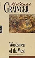 Woodsmen of the West (New Canadian Library)