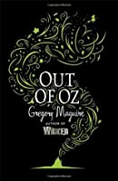 Out of Oz (Wicked Years, #4)