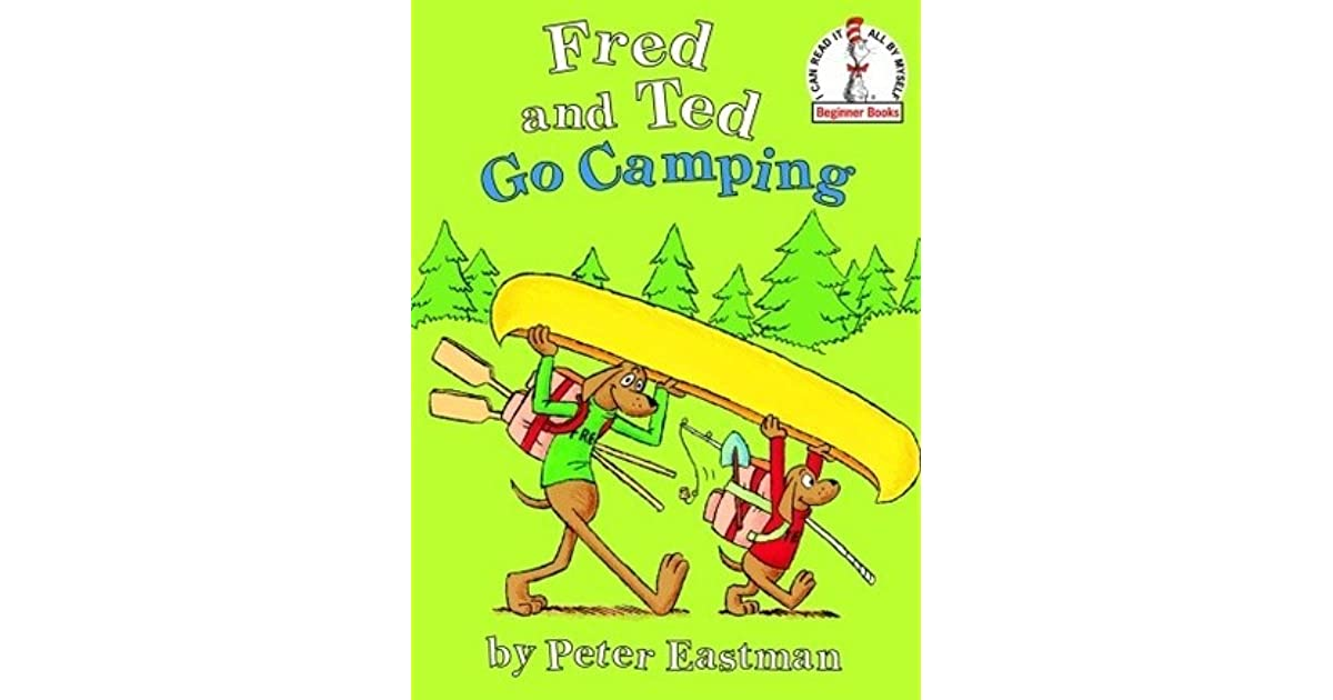 Fred and Ted Go Camping by Peter Eastman — Reviews ...