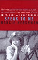 Speak to Me: Grief, Love and What Endures