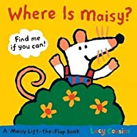 Where Is Maisy?: A Maisy Lift-the-Flap Book