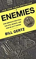 Enemies: How America's Foes Steal Our Vital Secrets--and How We Let It Happen