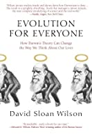 Evolution for Everyone: How Darwin's Theory Can Change the Way We Think About Our Lives