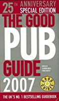 The Good Pub Guide 2007