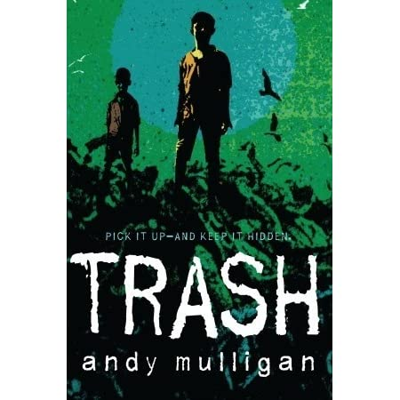 trash by andy mulligan reviews discussion bookclubs lists