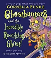 Ghosthunters #1: Ghosthunters and the Incredibly Revolting Ghost: Ghosthunters #1