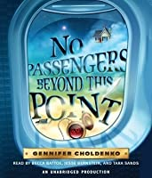 NO PASSENGERS BEYOND THIS POINT{No Passengers Beyond This Point} BY Choldenko, Gennifer(Author)Compact disc ON Feb 08 2011