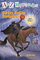 Sleepy Hollow Sleepover (A to Z Mysteries: Super Edition, #4)