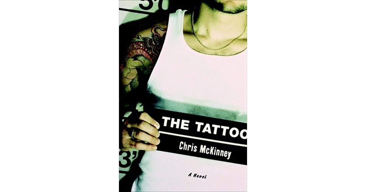 tattoo chris mckinney essay Find helpful customer reviews and review ratings for the tattoo at amazoncom read honest and unbiased product reviews from our users from the community  tattoo by mckinney, chris.