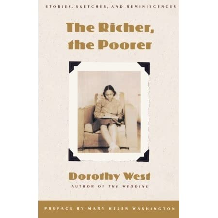 analysis of the richer the poorer by dorothy west In her final novel, dorothy west offers an intimate glimpse into african american  middle class set on bucolic martha's vineyard in the 1950s,.