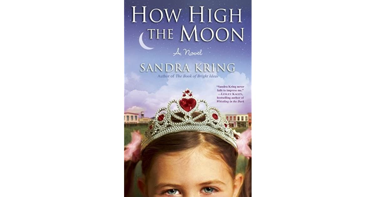 how high the moon by sandra kring reviews discussion. Black Bedroom Furniture Sets. Home Design Ideas