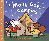 Maisy Goes Camping: A Maisy First Experience Book