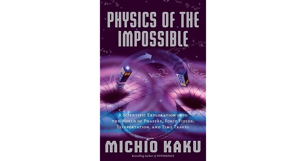 sci fi science physics of the impossible with dr michio kaku promo