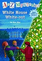 White House White-out (A to Z Mysteries: Super Edition, #3)