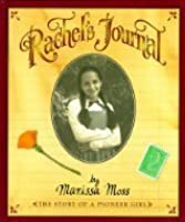 Rachel's Journal: The Story of a Pioneer Girl (A Young American Voices Book)