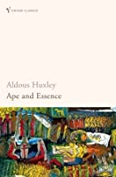 Ape And Essence By Aldous Huxley Reviews Discussion border=