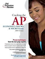 Cracking the AP Economics Macro & Micro Exams, 2009 Edition (College Test Prep)