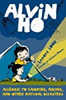 Alvin Ho: Allergic to Camping, Hiking, and Other Natural Disasters (Alvin Ho, #2)