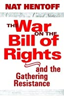 The War on the Bill of Rights—and the Gathering Resistance