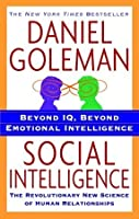 Social Intelligence: The Revolutionary New Science of Human Relationships