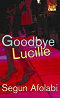 Goodbye Lucille