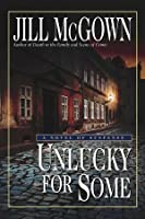 Unlucky for Some: A Novel of Suspense (Detective Chief Inspector Lloyd & Judy Hill Mysteries)