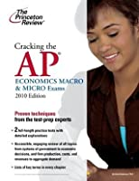 Cracking the AP Economics Macro & Micro Exams, 2010 Edition