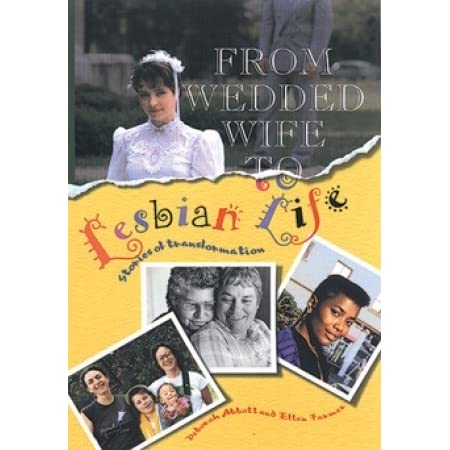 From Wedded Wife To Lesbian Life 11