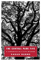 The Central Park Five: A Chronicle of a City Wilding