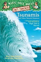 Tsunamis and Other Natural Disasters (Magic Tree House Research Guides)