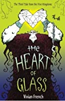 The Heart of Glass  (Tales from the Five Kingdoms, #3)
