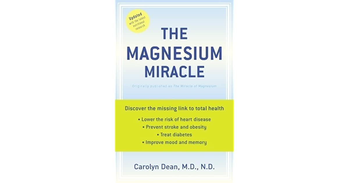 The Magnesium Miracle By Carolyn Dean  U2014 Reviews  Discussion  Bookclubs  Lists