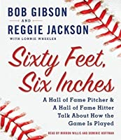 Sixty Feet, Six Inches: A Hall of Fame Pitcher & A Hall of Fame Hitter Talk about How the Game Is Played