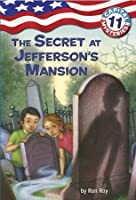 The Secret at Jefferson's Mansion (Capital Mysteries Series #11)