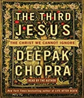 The Third Jesus: The Christ We Cannot Ignore
