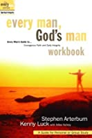 Every Man, God's Man Workbook: Pursuing Courageous Faith and Daily Integrity