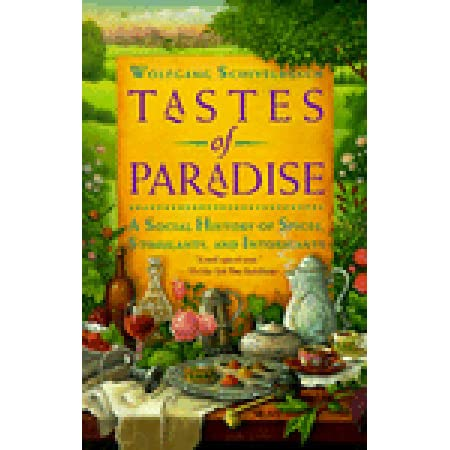 tastes of paradise essay Click to read more about tastes of paradise: a social history of spices, stimulants, and intoxicants by wolfgang schivelbusch librarything is a cataloging and social networking site for booklovers.