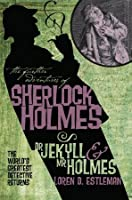 The Further Adventures of Sherlock Holmes: Dr Jekyll and Mr Holmes