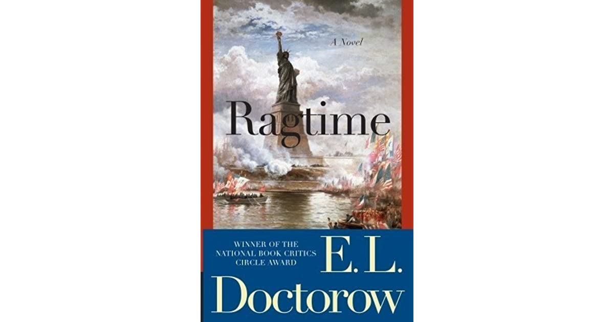 ragtime black people and e l doctorow essay Ragtime, el doctorow this is a fantastic work of historical fiction my (somewhat stricter than other people's) a jewish family and a black family their lives intersect in happy and tragic ways interspersed are real life characters such as houdini.