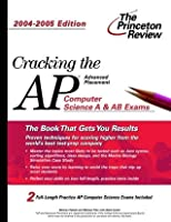 Cracking the AP Computer Science Exam, 2004-2005 Edition (Princeton Review: Cracking the AP Computer Science Exam)