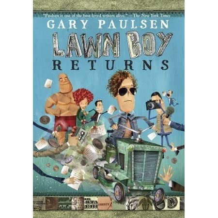 lawn boy returns book report A book review of the lawn boy returns by gary paulsen the lawn boy returns by gary paulsen is a story about a boy wonder who grows up faster and does not even have the clue how to live the life he has chosen.