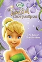 Tinker Bell and the Great Fairy Rescue: The Junior Novelization (Disney Fairies)