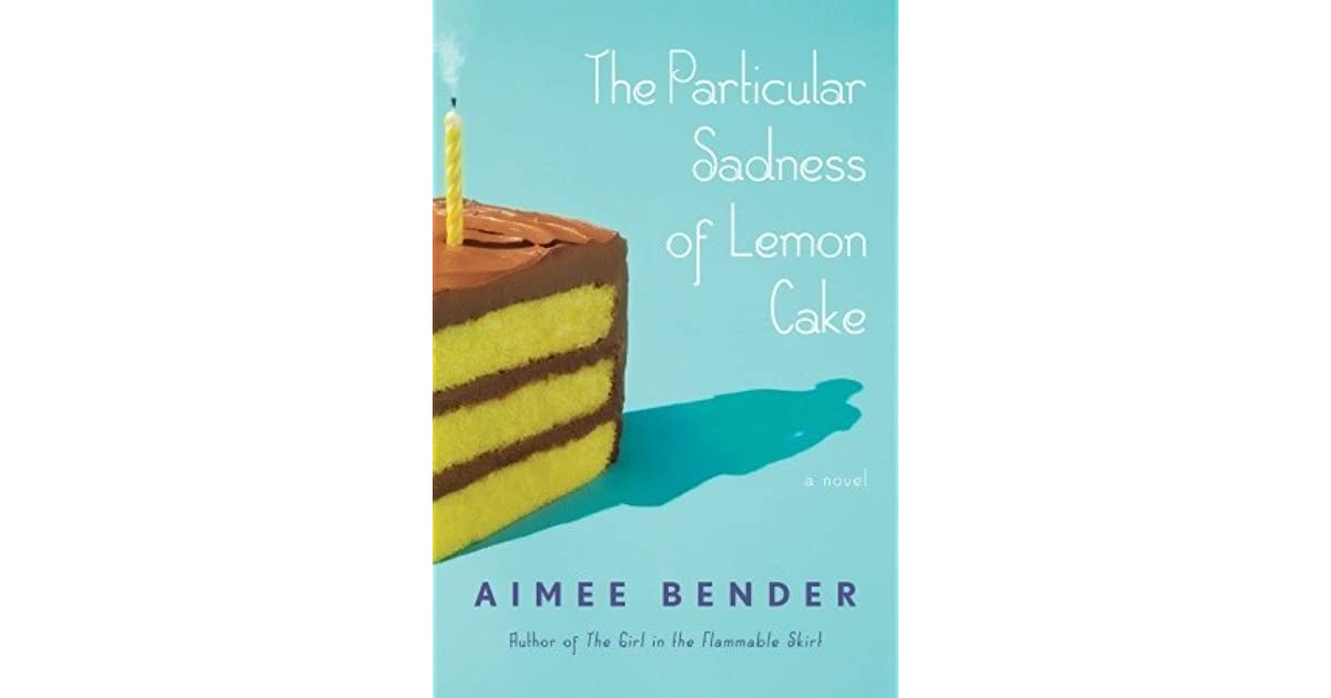 The Particular Sadness Of Lemon Cake Quotes